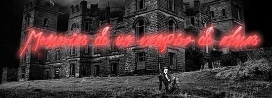 Memorias de un vampiro de almas VII